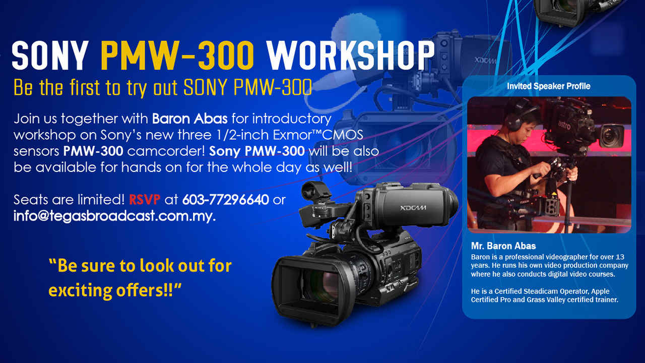 Join us at Tegas Broadcast & Multimedia and bring your camcorder for a check-up at the Sony Clinic for FREE.